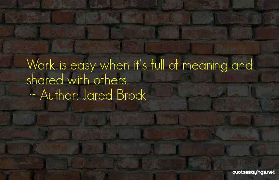 Life And It's Meaning Quotes By Jared Brock