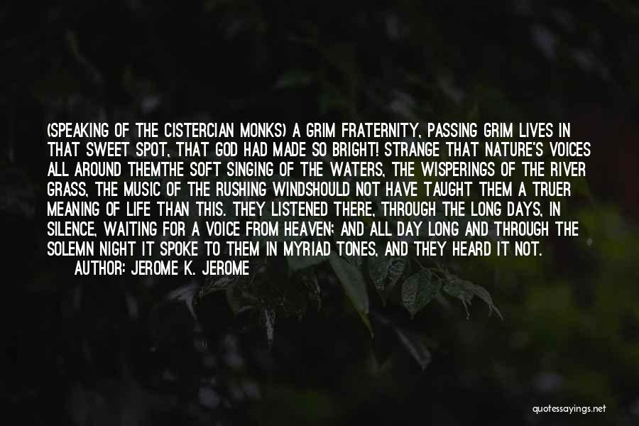 Life And It's Meaning Quotes By Jerome K. Jerome