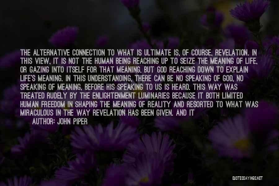 Life And It's Meaning Quotes By John Piper