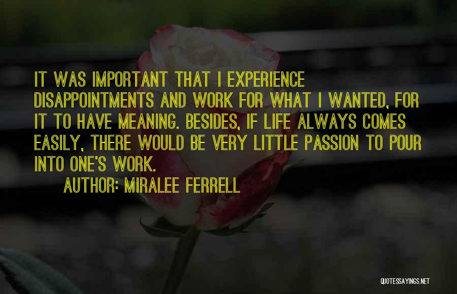 Life And It's Meaning Quotes By Miralee Ferrell