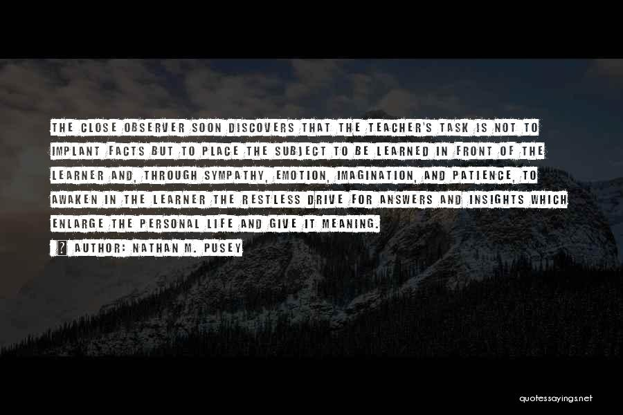Life And It's Meaning Quotes By Nathan M. Pusey