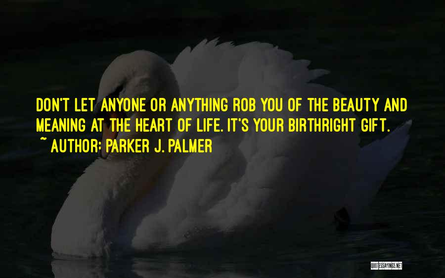 Life And It's Meaning Quotes By Parker J. Palmer