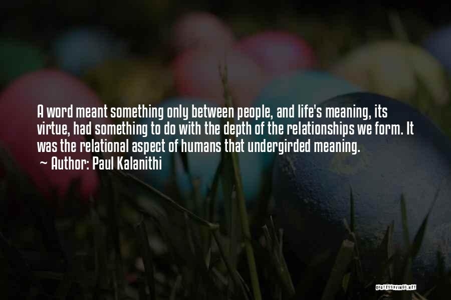 Life And It's Meaning Quotes By Paul Kalanithi