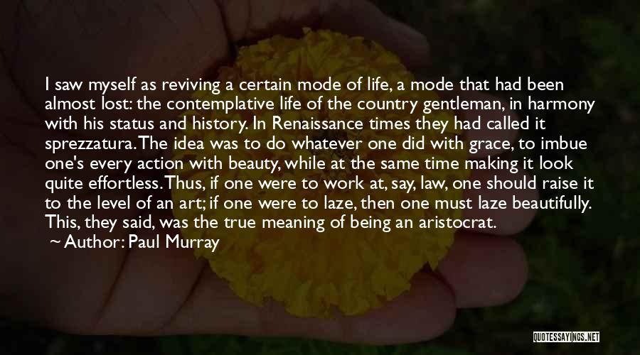 Life And It's Meaning Quotes By Paul Murray