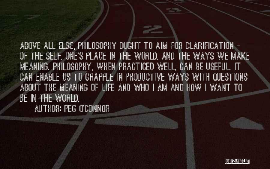 Life And It's Meaning Quotes By Peg O'Connor