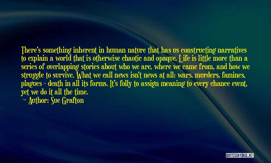 Life And It's Meaning Quotes By Sue Grafton