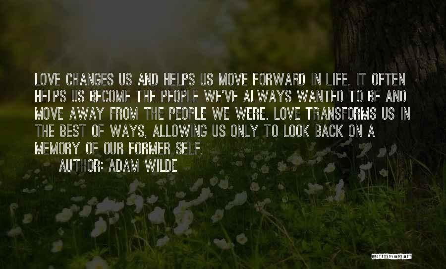 Life And Moving On Forward Quotes By Adam Wilde
