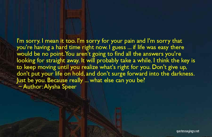 Life And Moving On Forward Quotes By Alysha Speer