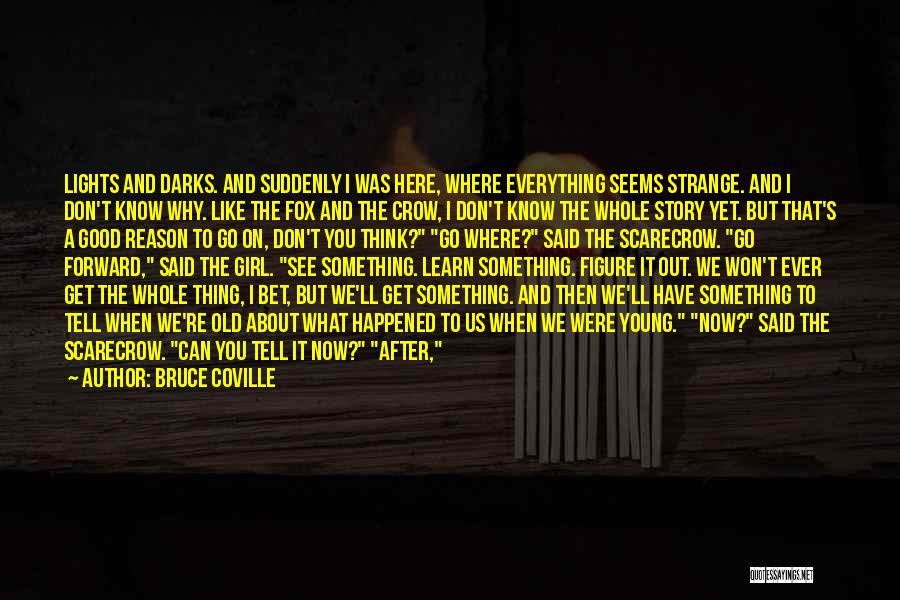 Life And Moving On Forward Quotes By Bruce Coville