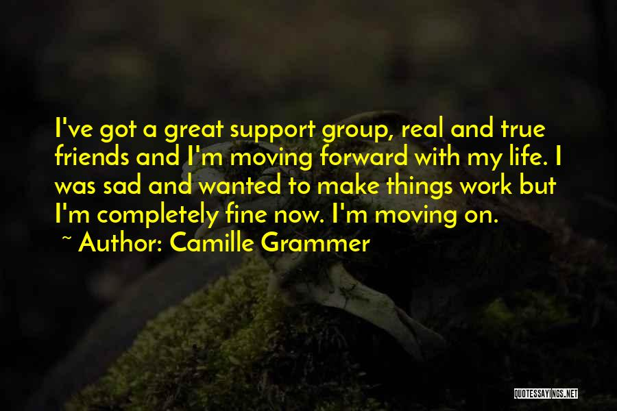 Life And Moving On Forward Quotes By Camille Grammer