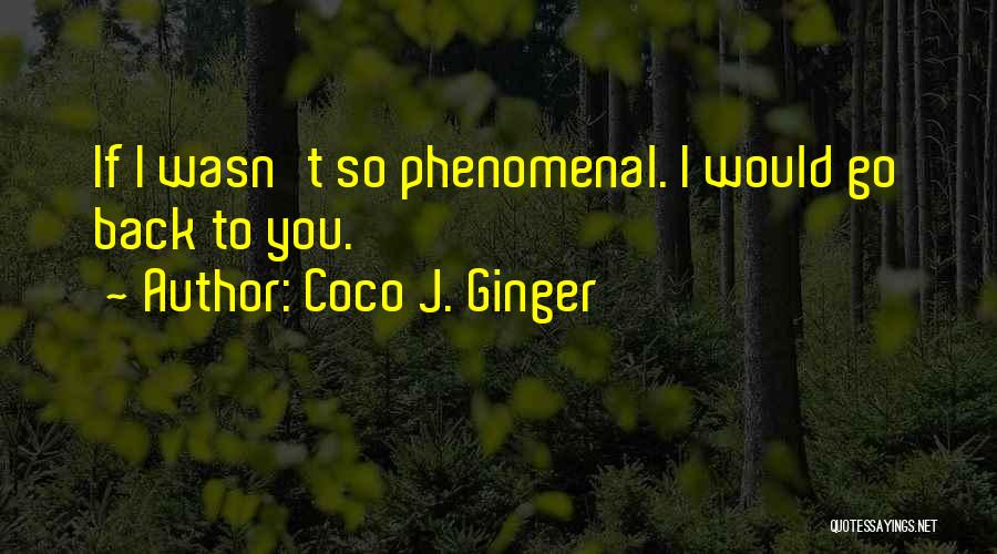 Life And Moving On Forward Quotes By Coco J. Ginger