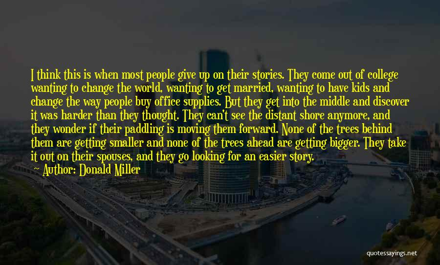 Life And Moving On Forward Quotes By Donald Miller
