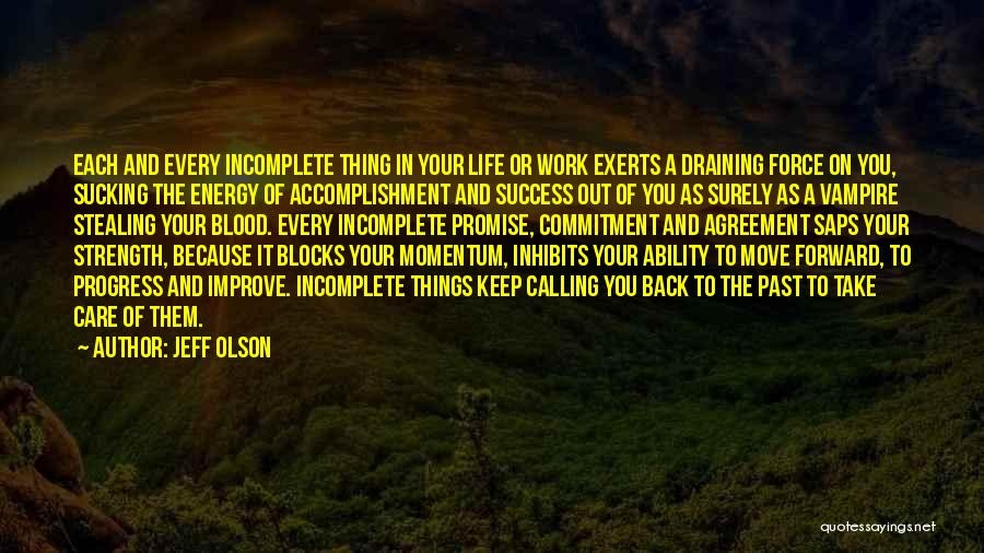 Life And Moving On Forward Quotes By Jeff Olson