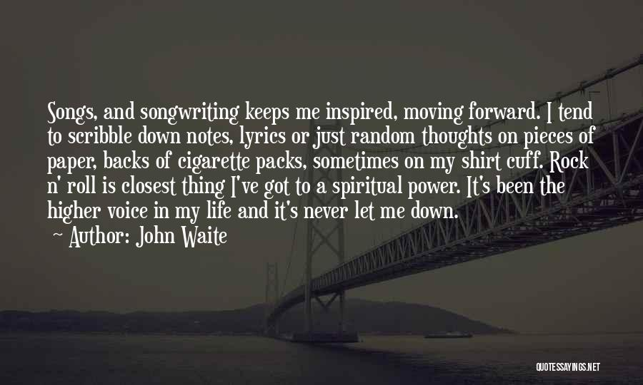 Life And Moving On Forward Quotes By John Waite