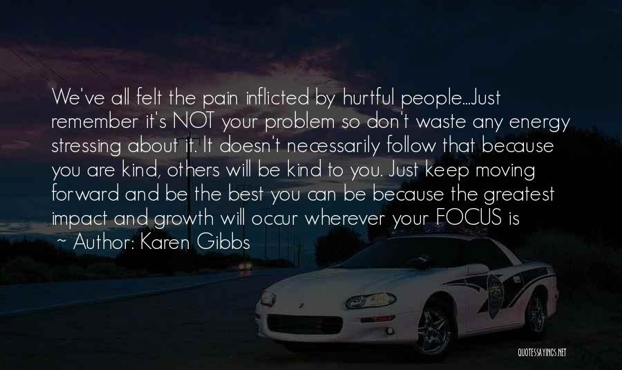 Life And Moving On Forward Quotes By Karen Gibbs