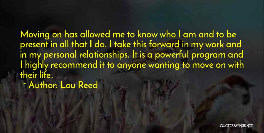 Life And Moving On Forward Quotes By Lou Reed