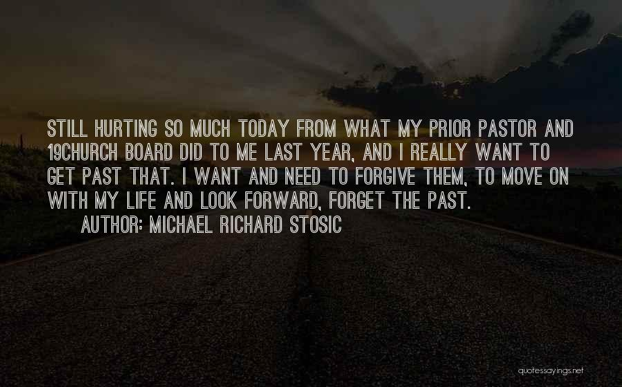 Life And Moving On Forward Quotes By Michael Richard Stosic