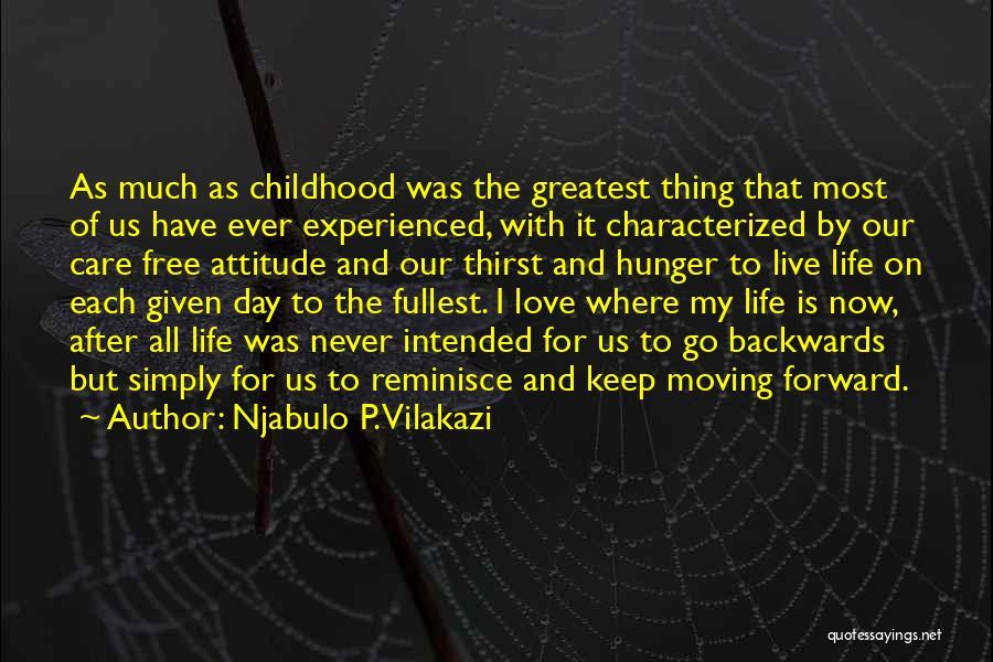 Life And Moving On Forward Quotes By Njabulo P. Vilakazi