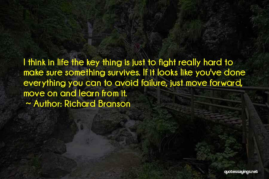Life And Moving On Forward Quotes By Richard Branson