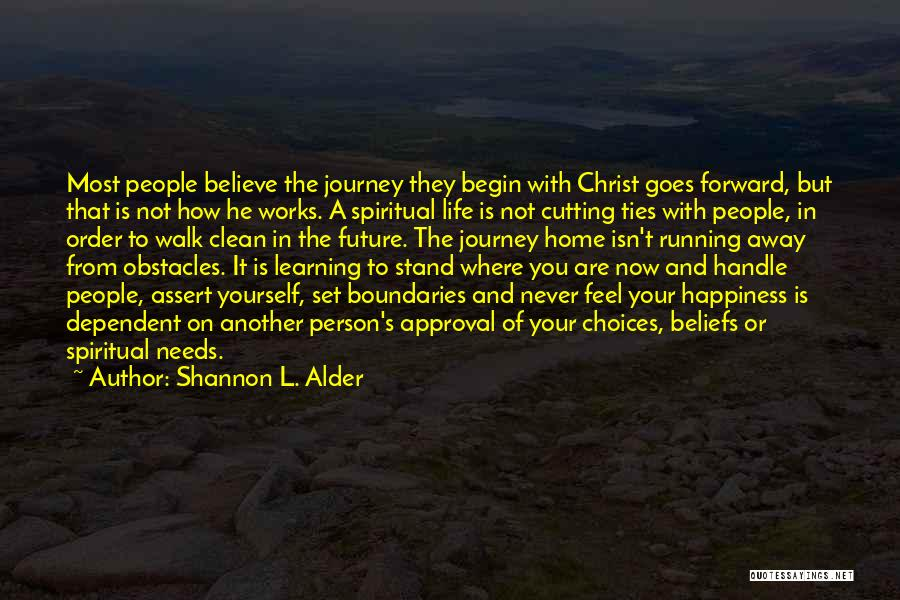Life And Moving On Forward Quotes By Shannon L. Alder