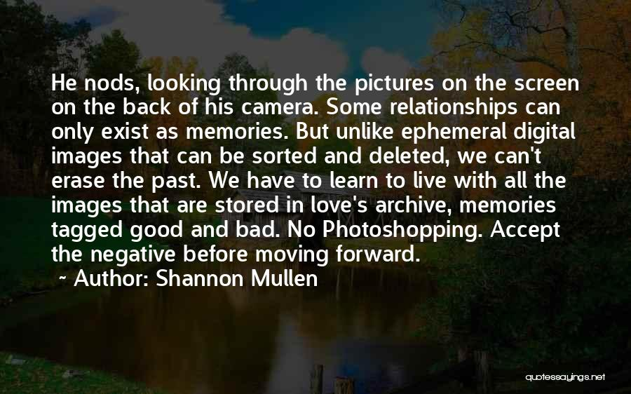 Life And Moving On Forward Quotes By Shannon Mullen
