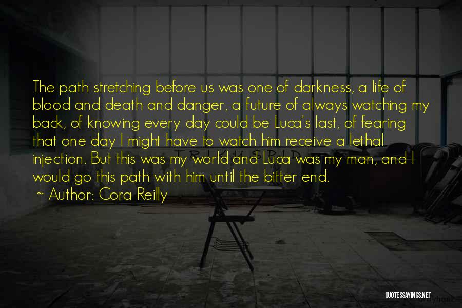 Life And Not Knowing The Future Quotes By Cora Reilly