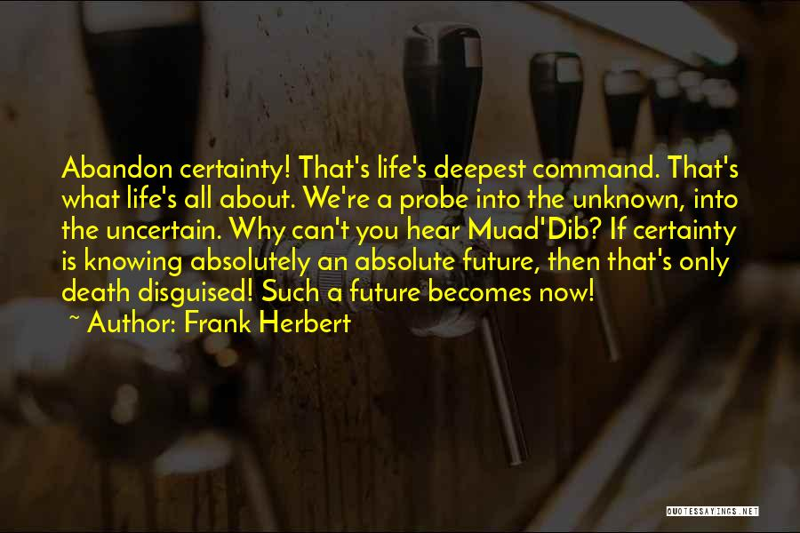 Life And Not Knowing The Future Quotes By Frank Herbert