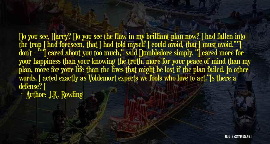 Life And Not Knowing The Future Quotes By J.K. Rowling
