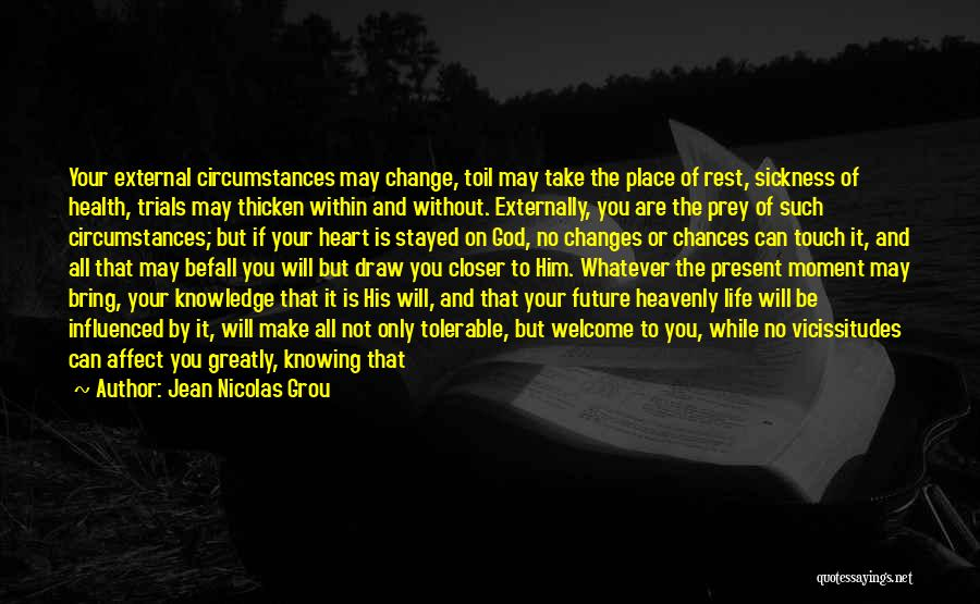 Life And Not Knowing The Future Quotes By Jean Nicolas Grou