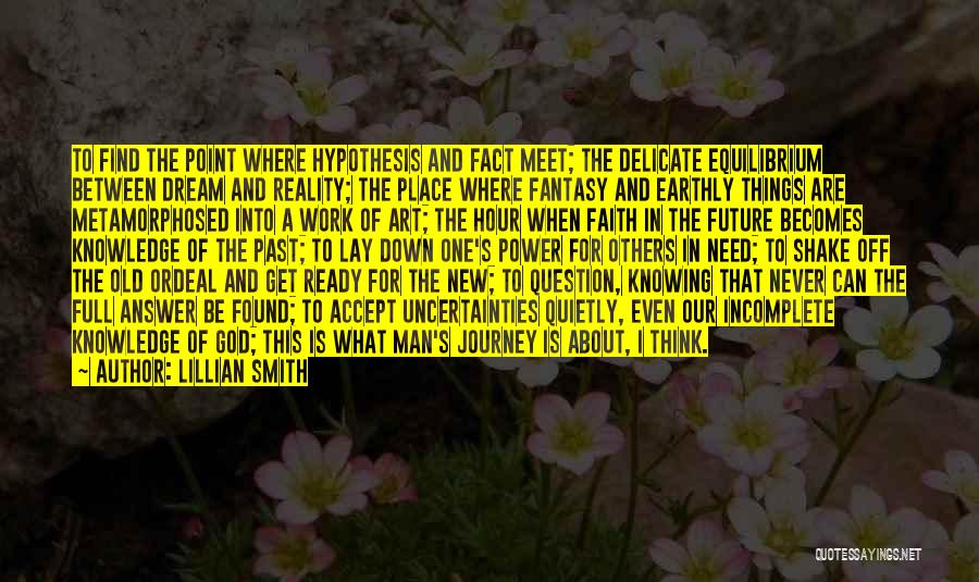 Life And Not Knowing The Future Quotes By Lillian Smith