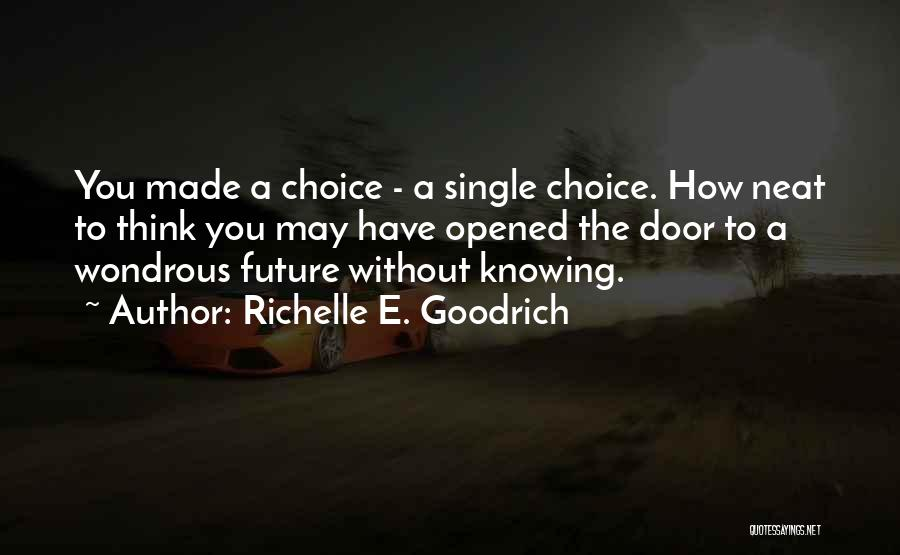 Life And Not Knowing The Future Quotes By Richelle E. Goodrich