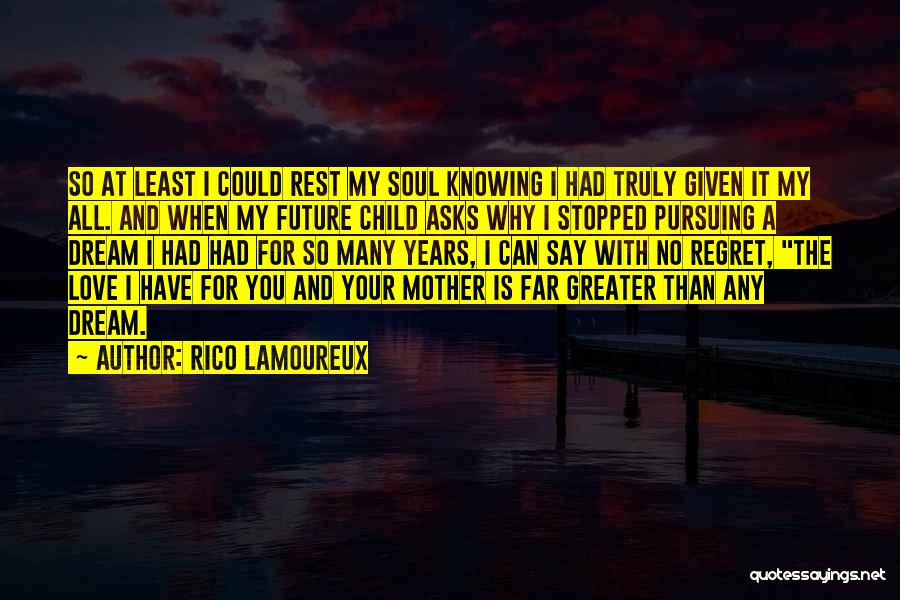 Life And Not Knowing The Future Quotes By Rico Lamoureux