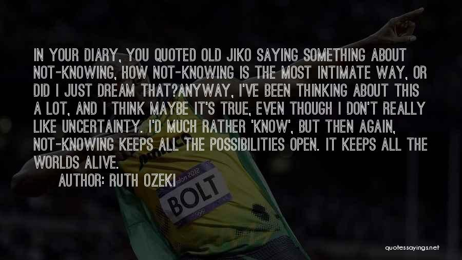 Life And Not Knowing The Future Quotes By Ruth Ozeki