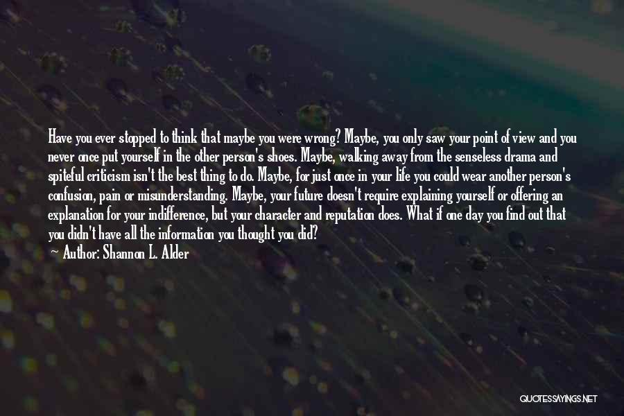 Life And Not Knowing The Future Quotes By Shannon L. Alder