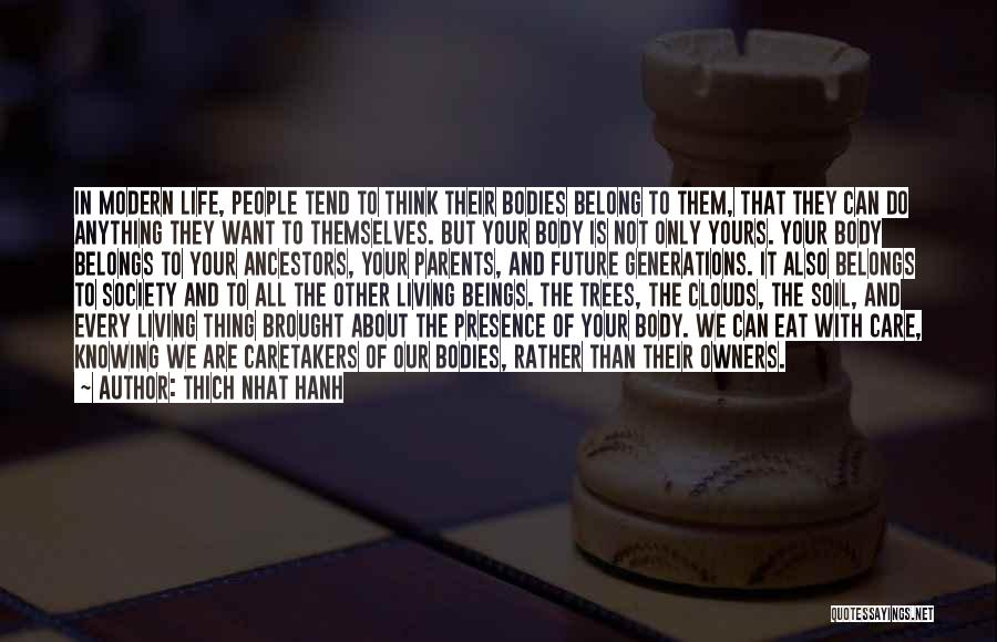 Life And Not Knowing The Future Quotes By Thich Nhat Hanh