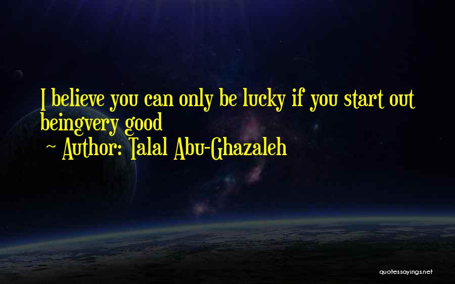 Life Arabic Quotes By Talal Abu-Ghazaleh