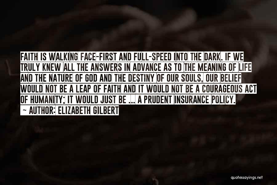 Life As We Knew It Quotes By Elizabeth Gilbert