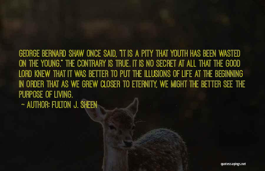 Life As We Knew It Quotes By Fulton J. Sheen
