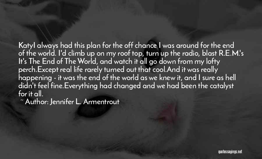 Life As We Knew It Quotes By Jennifer L. Armentrout