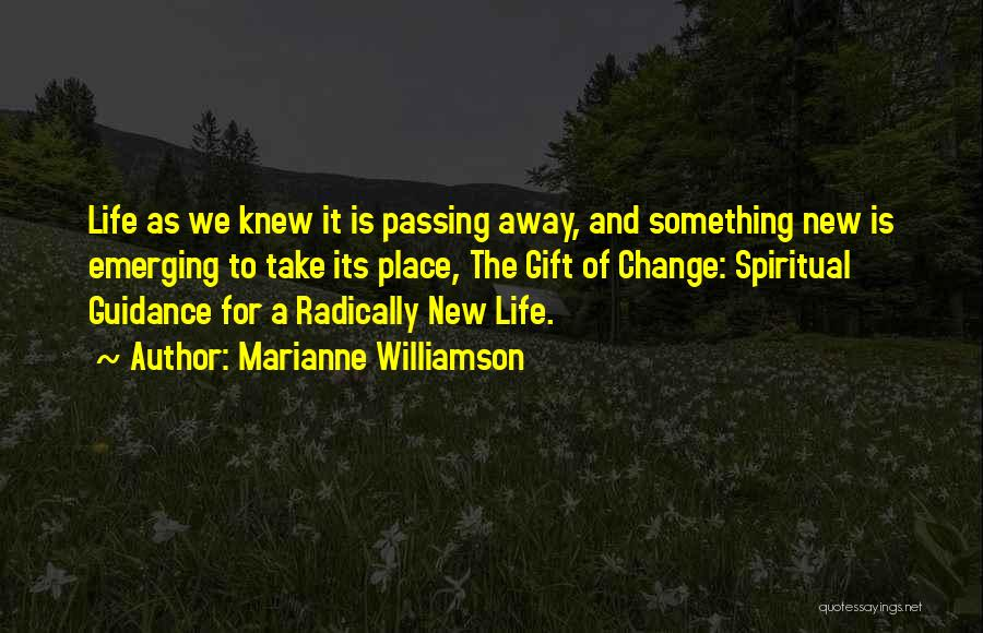 Life As We Knew It Quotes By Marianne Williamson