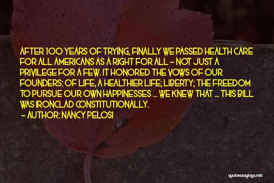 Life As We Knew It Quotes By Nancy Pelosi