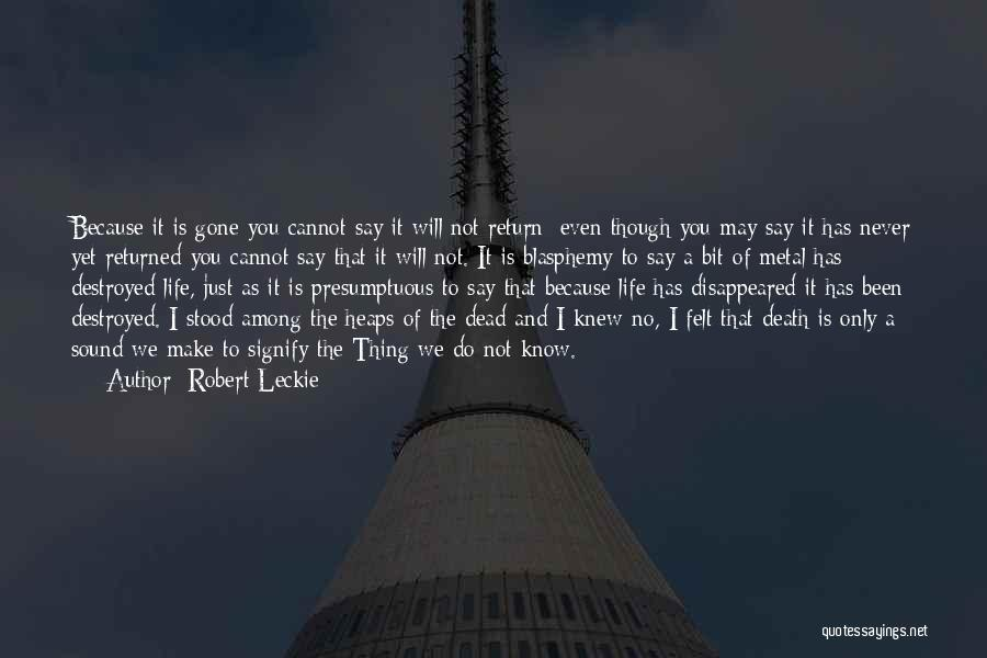 Life As We Knew It Quotes By Robert Leckie