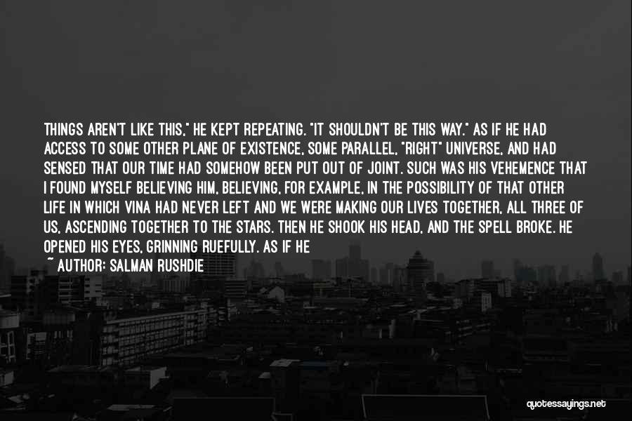 Life As We Knew It Quotes By Salman Rushdie