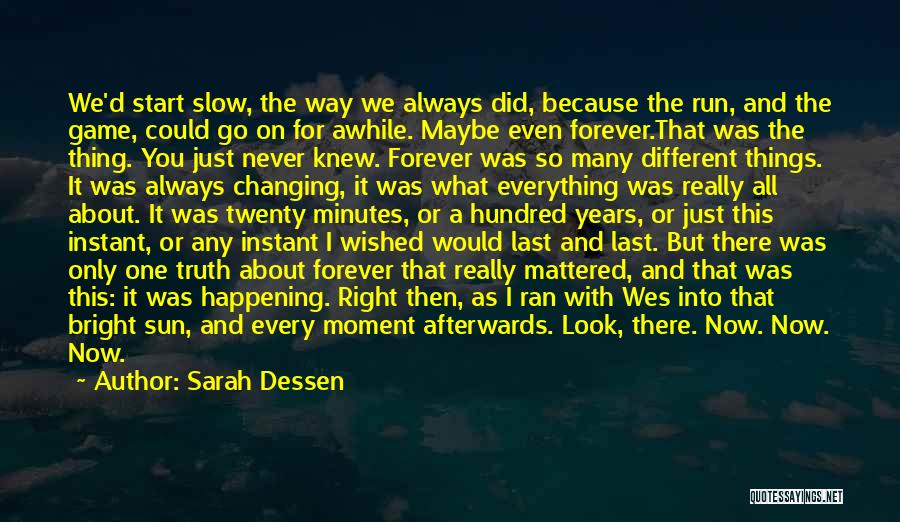 Life As We Knew It Quotes By Sarah Dessen