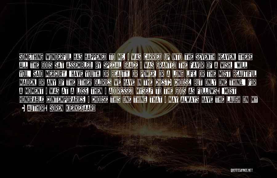 Life As We Knew It Quotes By Soren Kierkegaard