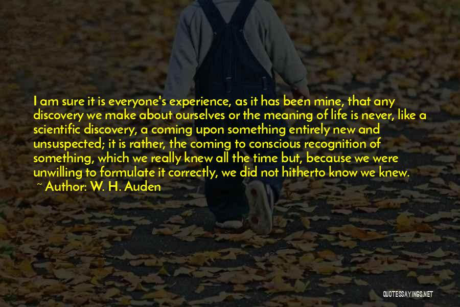 Life As We Knew It Quotes By W. H. Auden