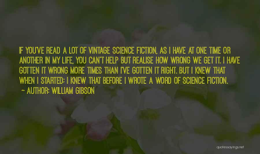 Life As We Knew It Quotes By William Gibson