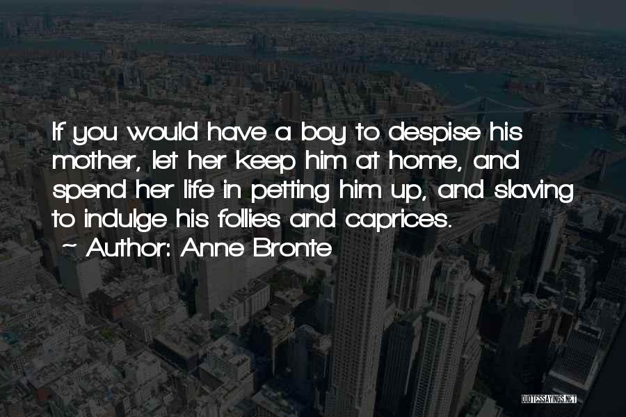 Life At Home Quotes By Anne Bronte