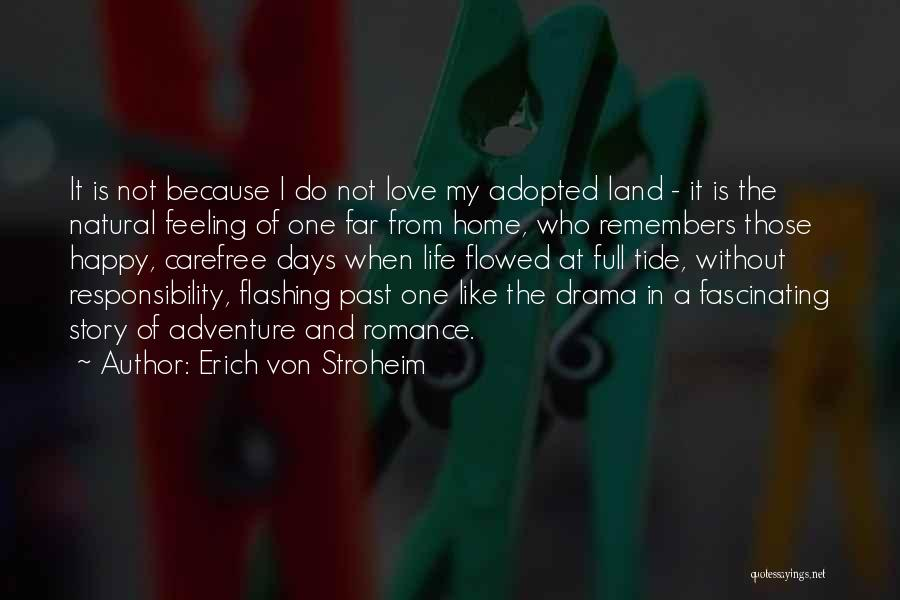 Life At Home Quotes By Erich Von Stroheim