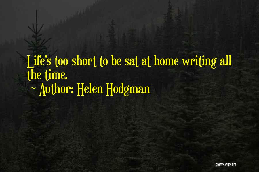 Life At Home Quotes By Helen Hodgman